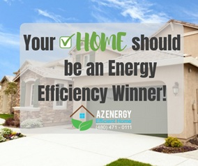 Be an energy winner with AZ Energy Efficient Home energy assessment